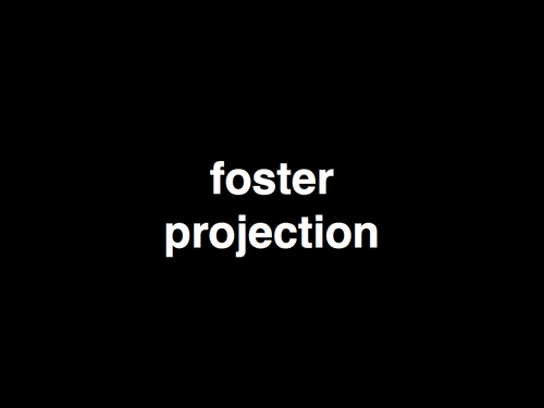 foster projection