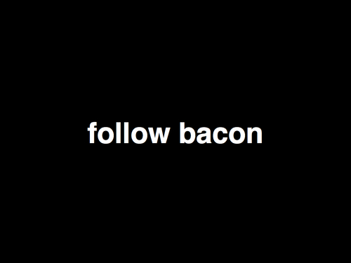 follow bacon