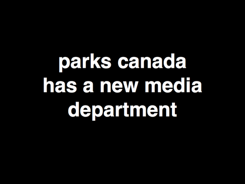 parks canada has a new                             media department